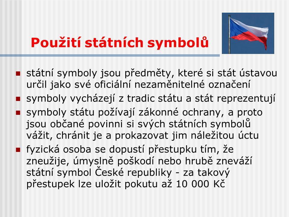 Použití státních symbolů státní symboly jsou předměty, které si stát ústavou určil jako své oficiální nezaměnitelné označení symboly vycházejí z tradi