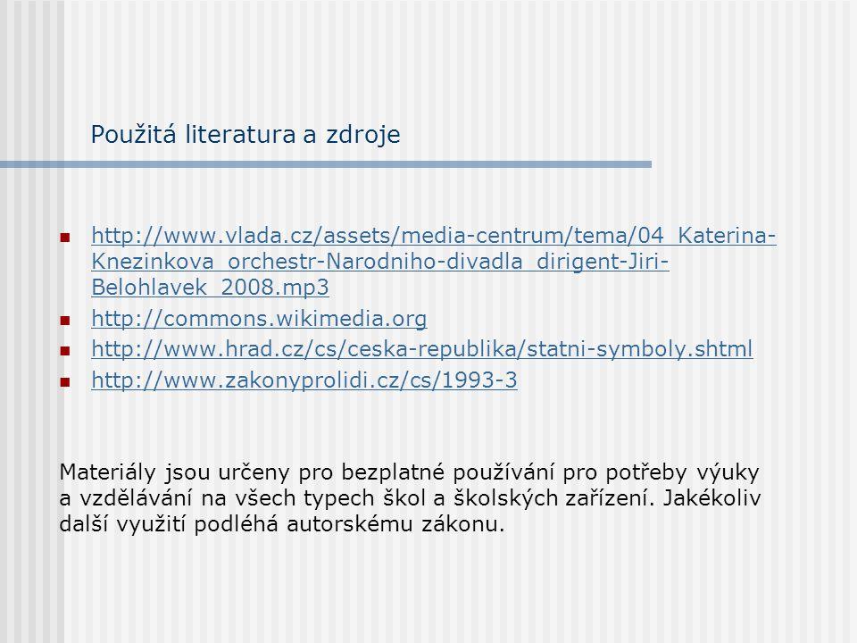 Použitá literatura a zdroje http://www.vlada.cz/assets/media-centrum/tema/04_Katerina- Knezinkova_orchestr-Narodniho-divadla_dirigent-Jiri- Belohlavek
