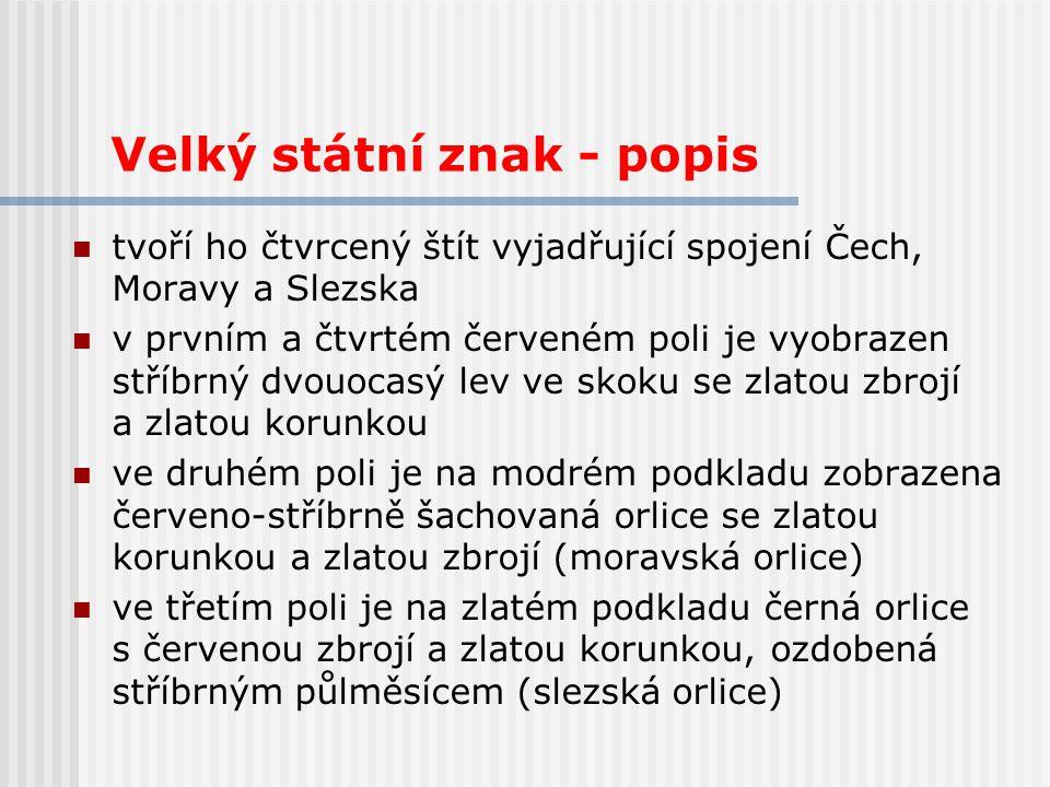 Velký státní znak - popis tvoří ho čtvrcený štít vyjadřující spojení Čech, Moravy a Slezska v prvním a čtvrtém červeném poli je vyobrazen stříbrný dvo