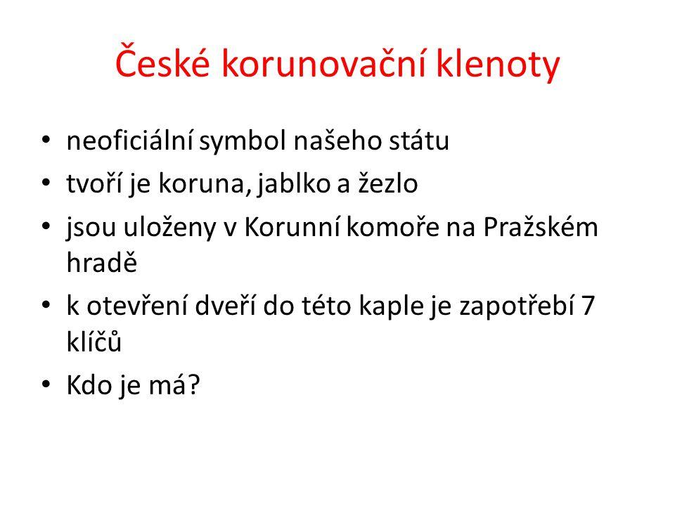 České korunovační klenoty neoficiální symbol našeho státu tvoří je koruna, jablko a žezlo jsou uloženy v Korunní komoře na Pražském hradě k otevření d