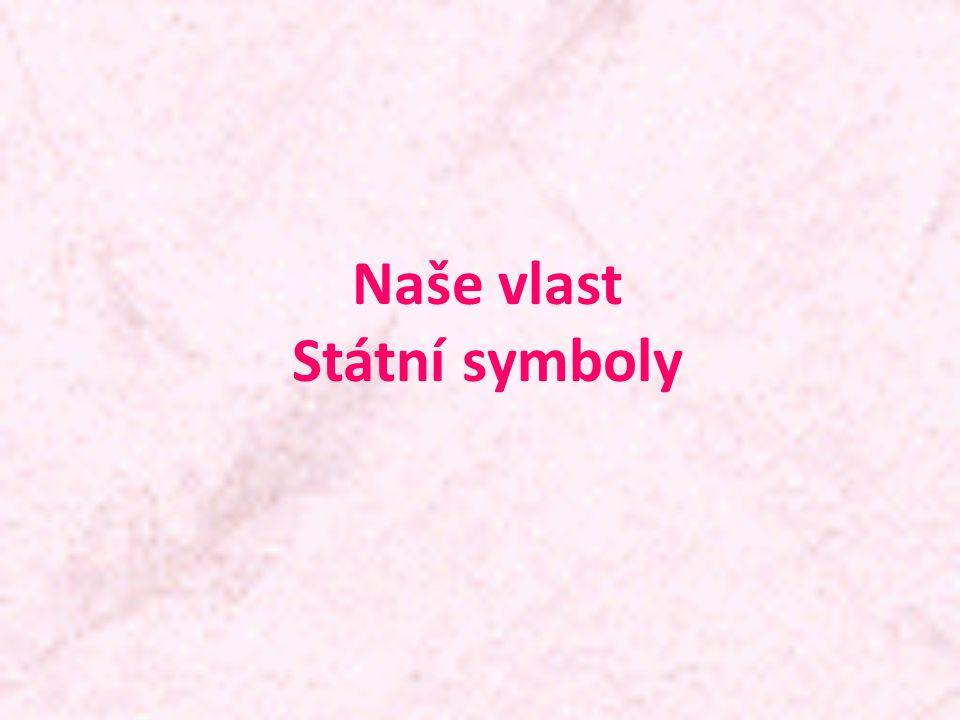 Naše vlast Státní symboly