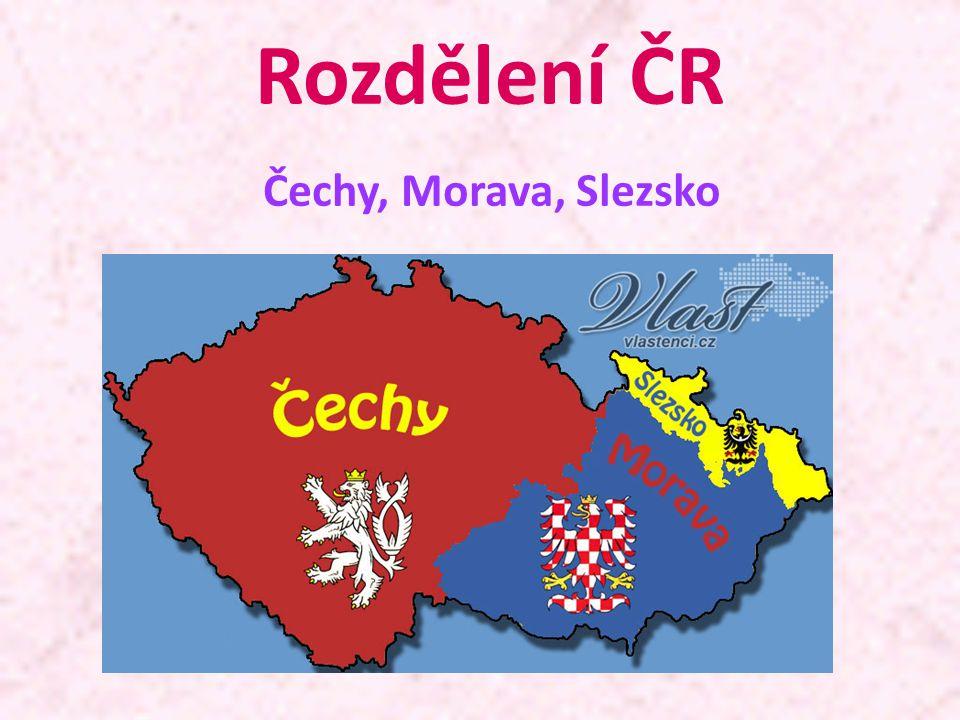 Rozdělení ČR Čechy, Morava, Slezsko