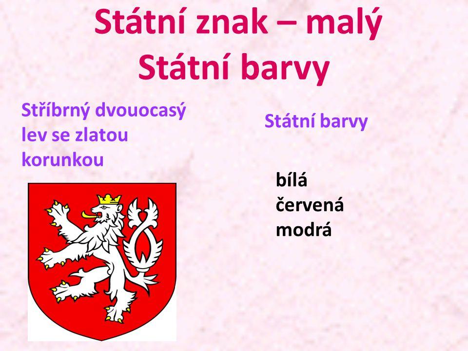 Státní znak – malý Státní barvy Stříbrný dvouocasý lev se zlatou korunkou Státní barvy bílá červená modrá