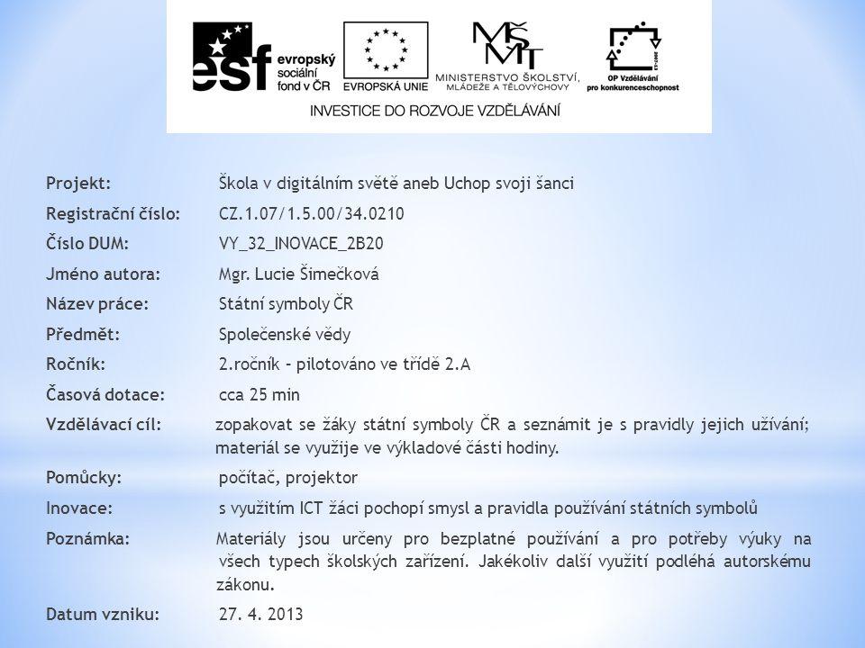 Projekt: Škola v digitálním světě aneb Uchop svoji šanci Registrační číslo: CZ.1.07/1.5.00/34.0210 Číslo DUM: VY_32_INOVACE_2B20 Jméno autora: Mgr.