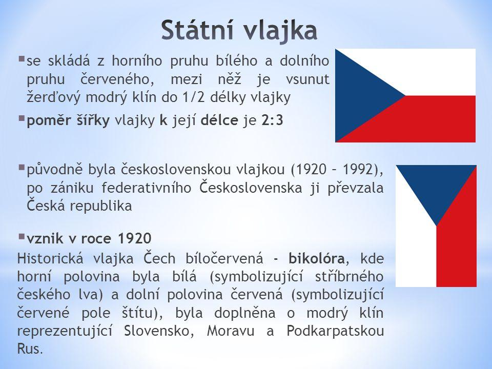  se skládá z horního pruhu bílého a dolního pruhu červeného, mezi něž je vsunut žerďový modrý klín do 1/2 délky vlajky  poměr šířky vlajky k její délce je 2:3  původně byla československou vlajkou (1920 – 1992), po zániku federativního Československa ji převzala Česká republika  vznik v roce 1920 Historická vlajka Čech bíločervená - bikolóra, kde horní polovina byla bílá (symbolizující stříbrného českého lva) a dolní polovina červená (symbolizující červené pole štítu), byla doplněna o modrý klín reprezentující Slovensko, Moravu a Podkarpatskou Rus.