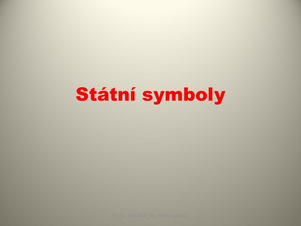 Státní symboly VY_32_INOVACE_ 01 - Státní symboly