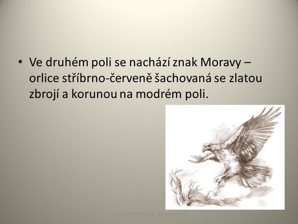 Ve druhém poli se nachází znak Moravy – orlice stříbrno-červeně šachovaná se zlatou zbrojí a korunou na modrém poli.