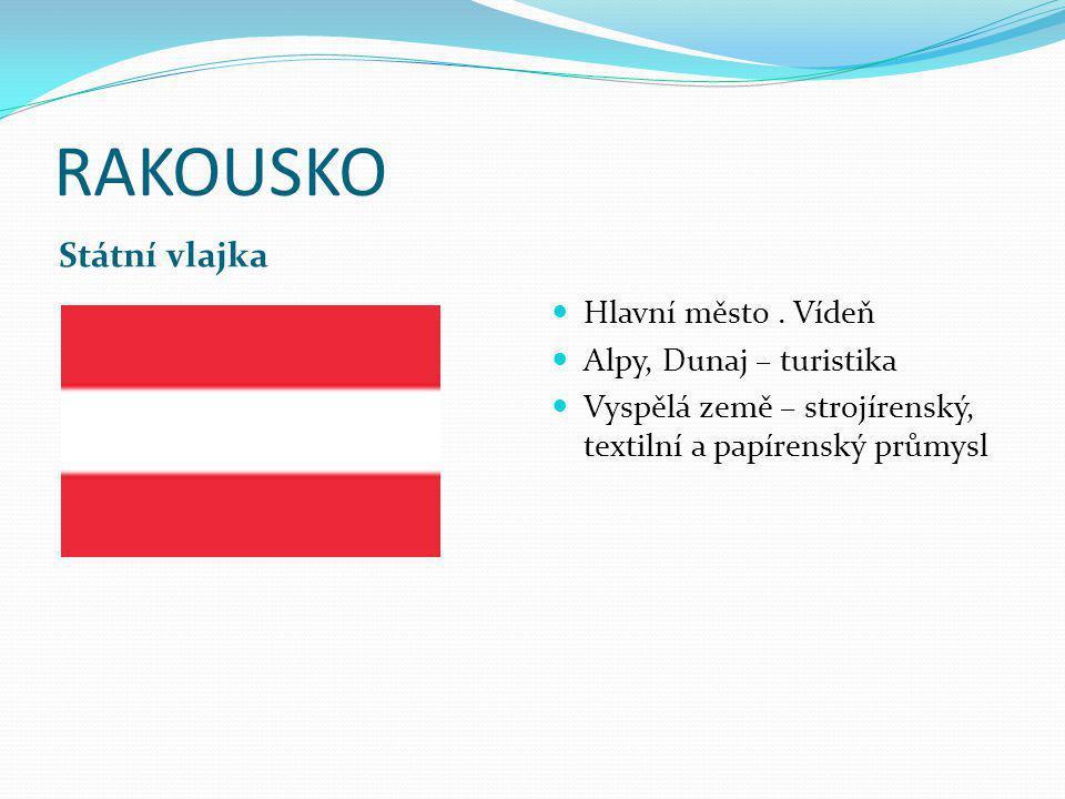 RAKOUSKO Státní vlajka Hlavní město.