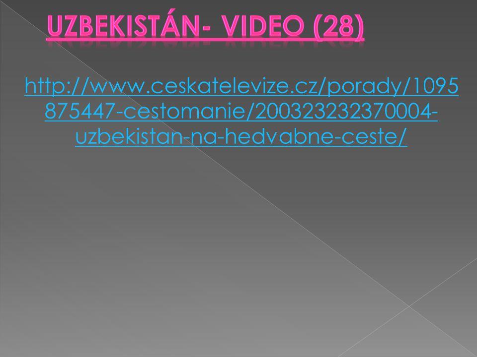 http://www.ceskatelevize.cz/porady/1095 875447-cestomanie/200323232370004- uzbekistan-na-hedvabne-ceste/