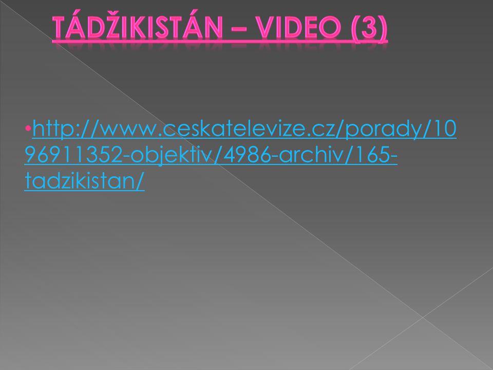http://www.ceskatelevize.cz/porady/10 96911352-objektiv/4986-archiv/165- tadzikistan/ http://www.ceskatelevize.cz/porady/10 96911352-objektiv/4986-arc