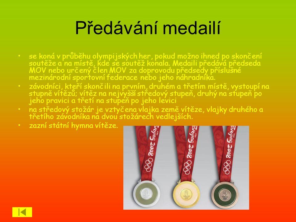 Předávání medailí se koná v průběhu olympijských her, pokud možno ihned po skončení soutěže a na místě, kde se soutěž konala.