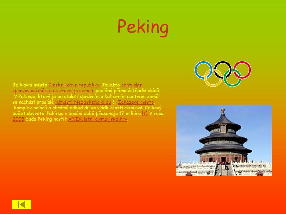 Peking Je hlavní město Čínské lidové republiky.