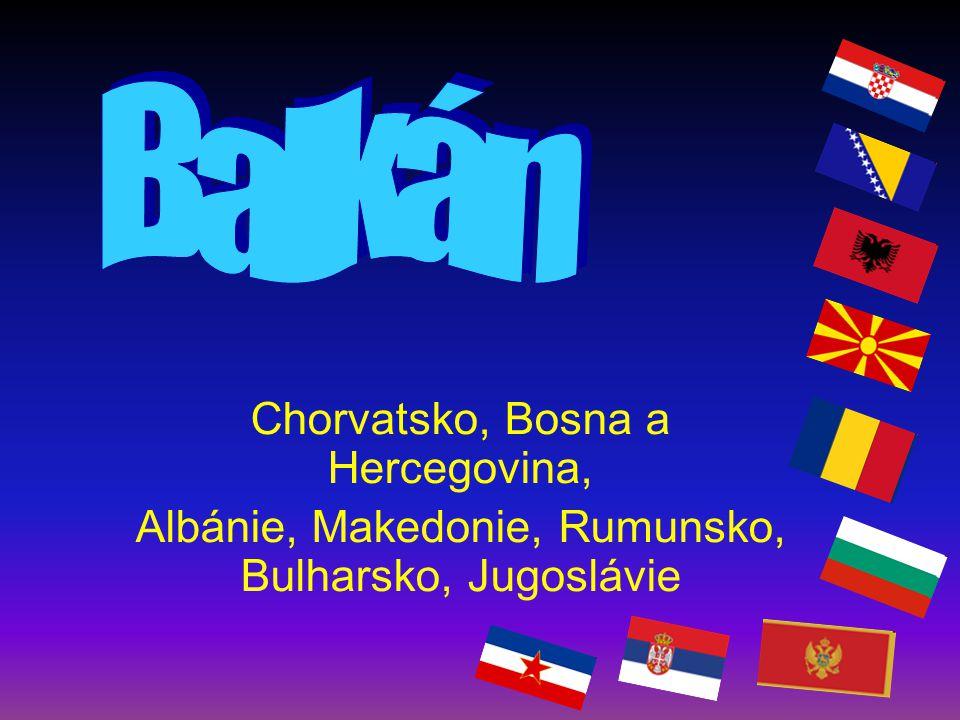 Chorvatsko, Bosna a Hercegovina, Albánie, Makedonie, Rumunsko, Bulharsko, Jugoslávie