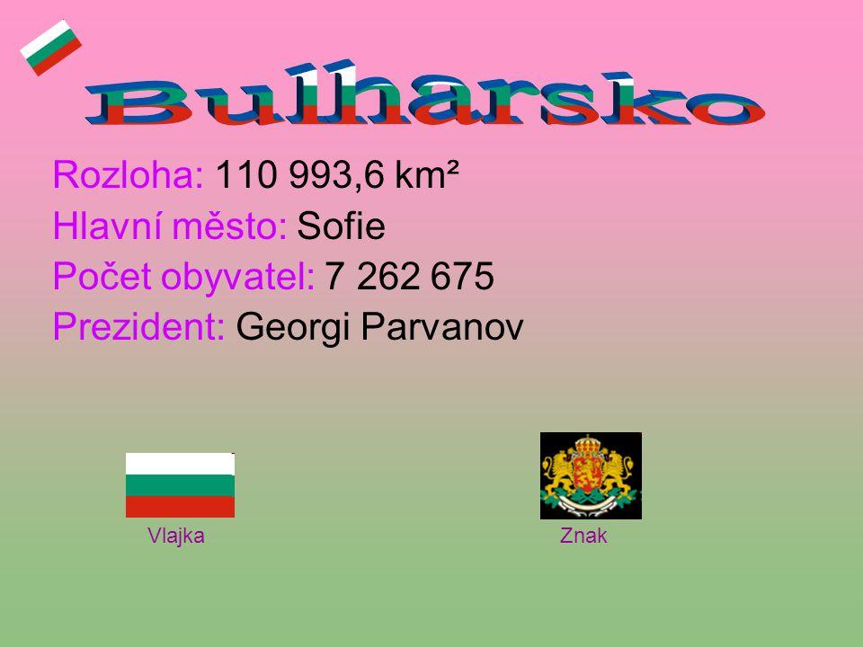 Rozloha: 110 993,6 km² Hlavní město: Sofie Počet obyvatel: 7 262 675 Prezident: Georgi Parvanov Vlajka Znak