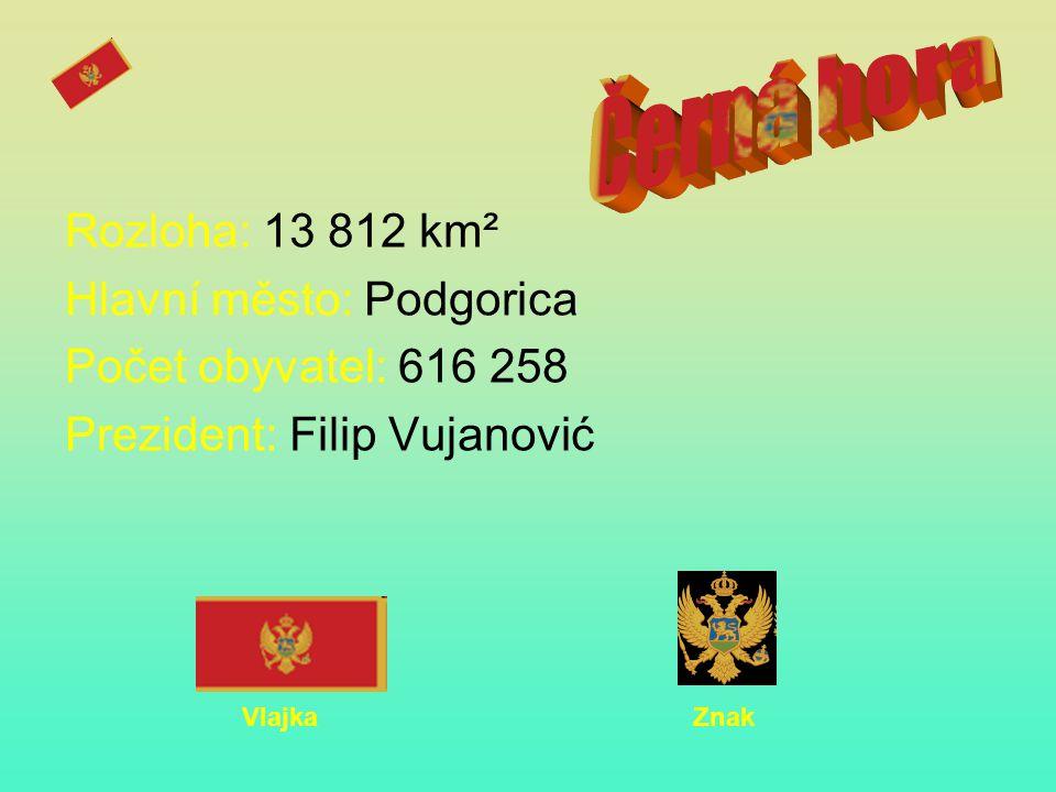 Rozloha: 13 812 km² Hlavní město: Podgorica Počet obyvatel: 616 258 Prezident: Filip Vujanović Vlajka Znak
