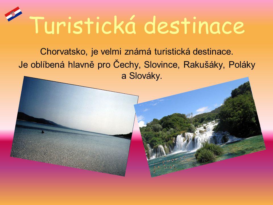 Turistická destinace Chorvatsko, je velmi známá turistická destinace. Je oblíbená hlavně pro Čechy, Slovince, Rakušáky, Poláky a Slováky.