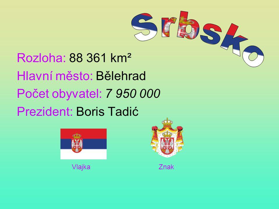 Rozloha: 88 361 km² Hlavní město: Bělehrad Počet obyvatel: 7 950 000 Prezident: Boris Tadić Vlajka Znak