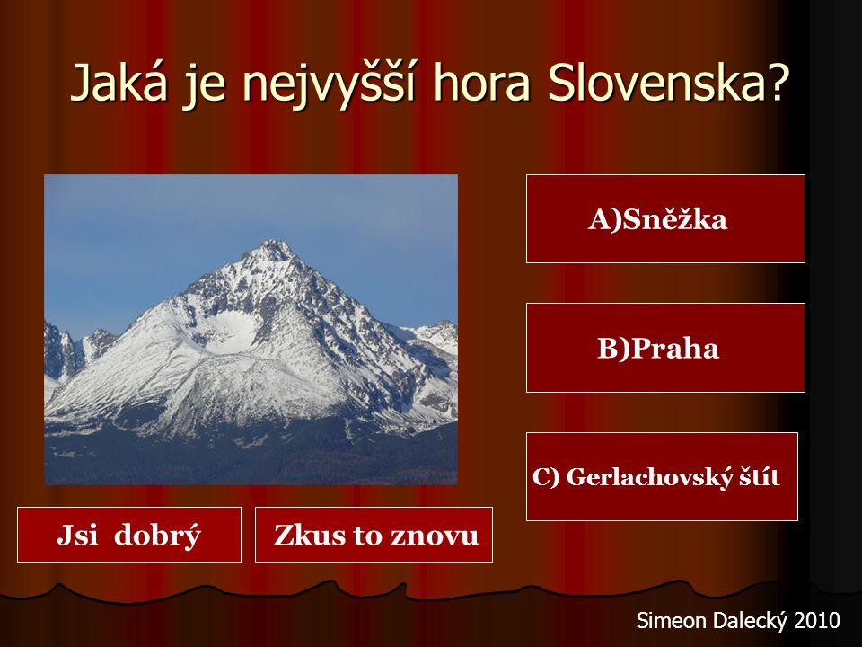 Jaké je hl. město Polska? A)Vídeň B)Varšava C)Ostrava Jsi dobrý Zkus to znovu Simeon Dalecký 2010