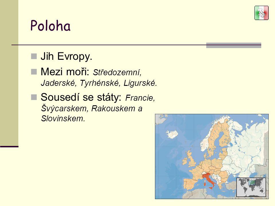 Poloha Jih Evropy. Mezi moři: Středozemní, Jaderské, Tyrhénské, Ligurské. Sousedí se státy: Francie, Švýcarskem, Rakouskem a Slovinskem.