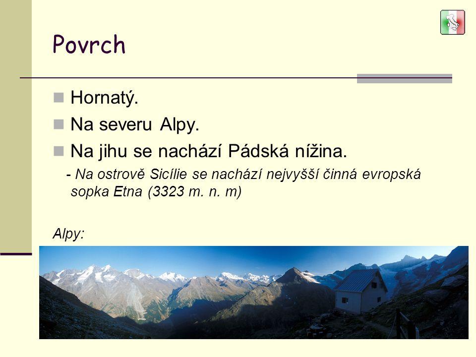 Podnebí Alpy leží v mírném pásu.Pádská nížina má chladný vnitrozemský charakter.