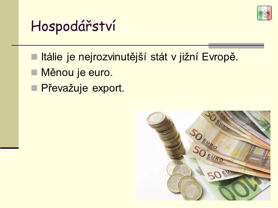 Hospodářství Itálie je nejrozvinutější stát v jižní Evropě. Měnou je euro. Převažuje export.