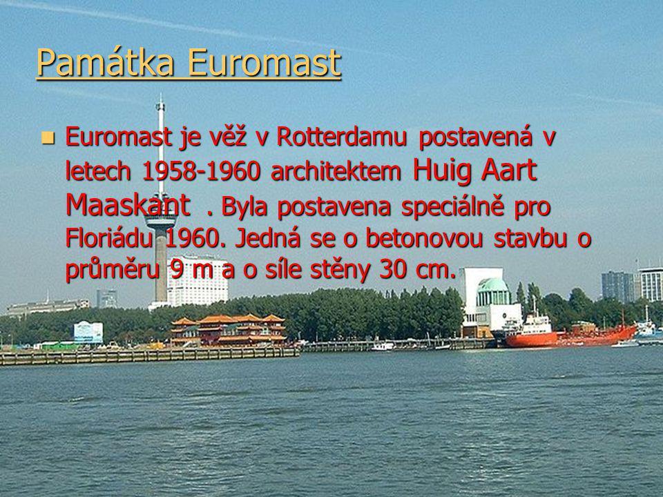 Památka Euromast Památka Euromast Euromast je věž v Rotterdamu postavená v letech 1958-1960 architektem Huig Aart Maaskant....