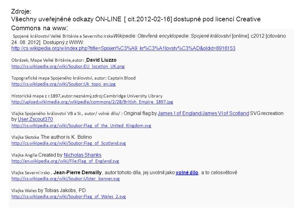 Spojené království Velké Británie a Severního Irska Wikipedie: Otevřená encyklopedie: Spojené království [online]. c2012 [citováno 24. 08. 2012]. Dost