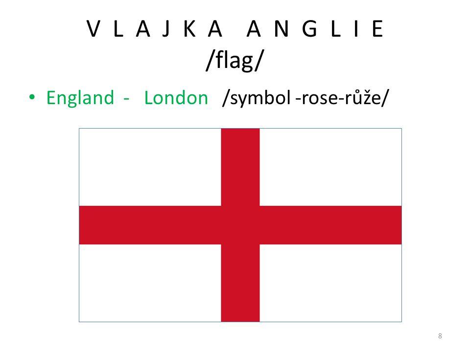 8 V L A J K A A N G L I E /flag/ England - London /symbol -rose-růže/