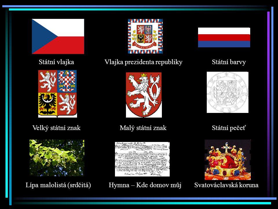 Svatováclavská korunaHymna – Kde domov můjLípa malolistá (srdčitá) Státní vlajkaVlajka prezidenta republikyStátní barvy Velký státní znakMalý státní znakStátní pečeť