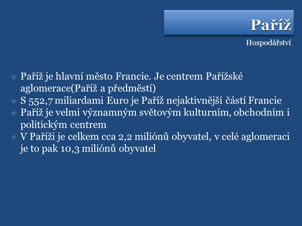 Hospodářství  Paříž je hlavní město Francie.