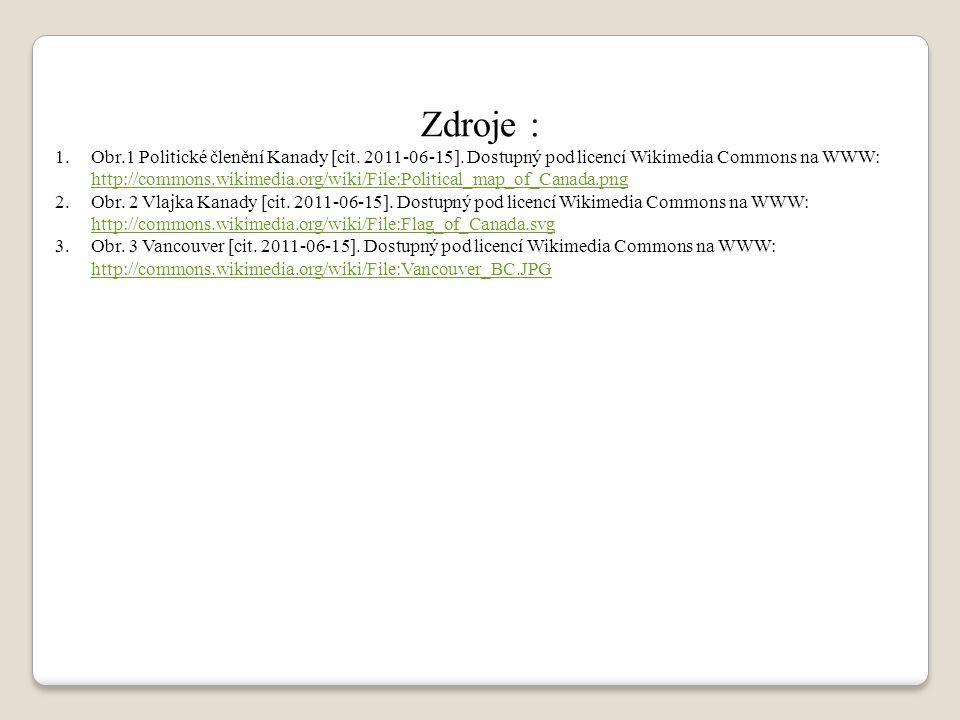 Zdroje : 1.Obr.1 Politické členění Kanady [cit. 2011-06-15]. Dostupný pod licencí Wikimedia Commons na WWW: http://commons.wikimedia.org/wiki/File:Pol
