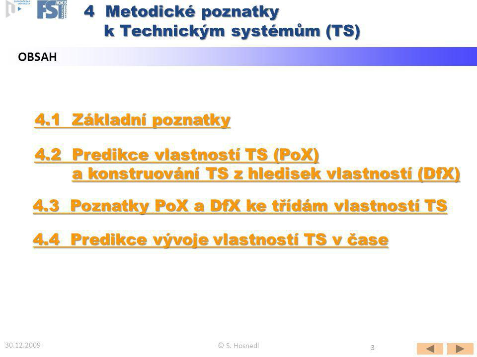 4.1 Základní poznatky 4.1 Základní poznatky 4.2 Predikce vlastností TS (PoX) 4.2 Predikce vlastností TS (PoX) a konstruování TS z hledisek vlastností