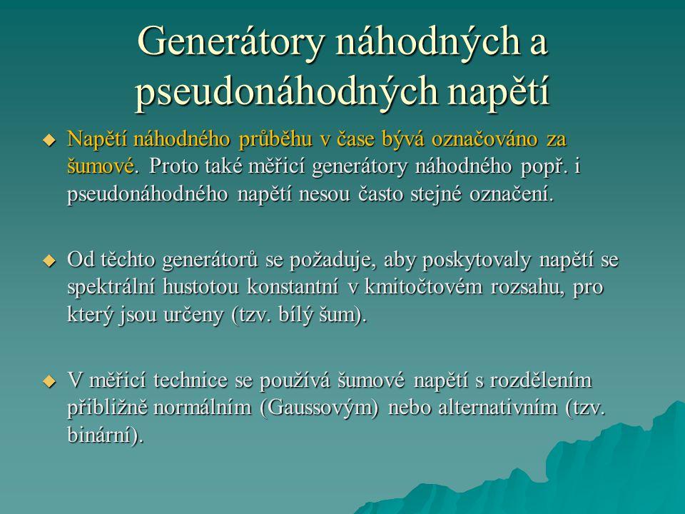 Generátory normálního šumu  Generátory náhodného napětí s konstantní spektrální hustotou a s přibližně normálním rozdělením s nulovou střední hodnotou a konstantním rozptylem jsou několikerého druhu.