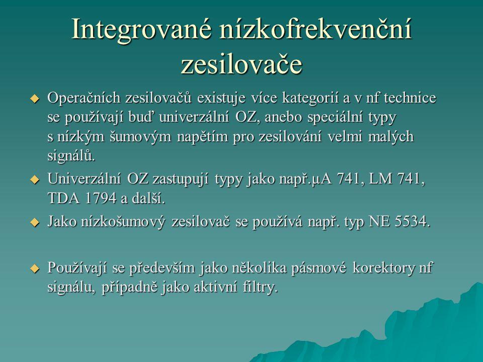 Integrované nízkofrekvenční zesilovače  Operačních zesilovačů existuje více kategorií a v nf technice se používají buď univerzální OZ, anebo speciáln