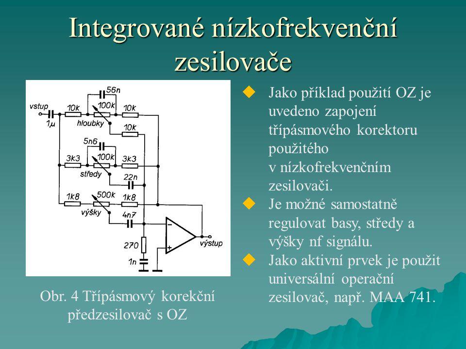 Integrované nízkofrekvenční zesilovače  Jako příklad použití OZ je uvedeno zapojení třípásmového korektoru použitého v nízkofrekvenčním zesilovači. 