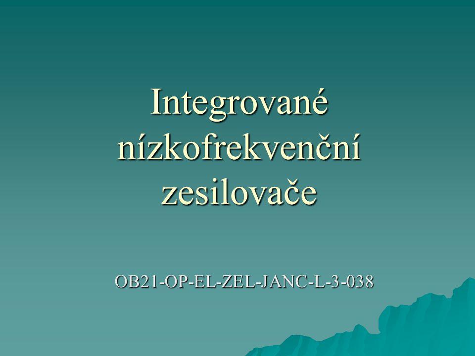 Integrované nízkofrekvenční zesilovače OB21-OP-EL-ZEL-JANC-L-3-038