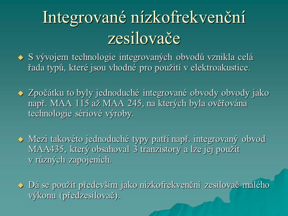 Integrované nízkofrekvenční zesilovače  S vývojem technologie integrovaných obvodů vznikla celá řada typů, které jsou vhodné pro použití v elektroaku