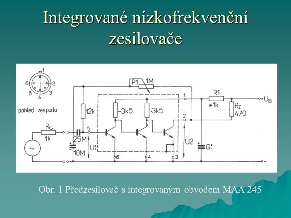 Integrované nízkofrekvenční zesilovače Obr. 1 Předzesilovač s integrovaným obvodem MAA 245