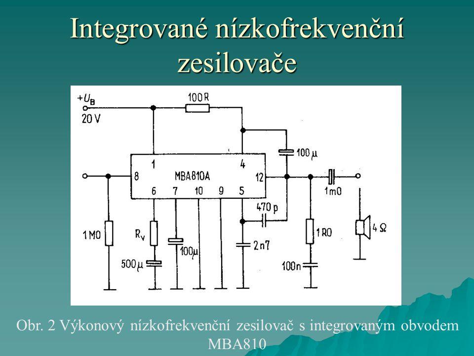 Integrované nízkofrekvenční zesilovače Obr. 2 Výkonový nízkofrekvenční zesilovač s integrovaným obvodem MBA810