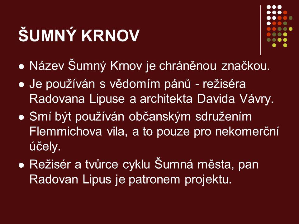 Název Šumný Krnov je chráněnou značkou. Je používán s vědomím pánů - režiséra Radovana Lipuse a architekta Davida Vávry. Smí být používán občanským sd