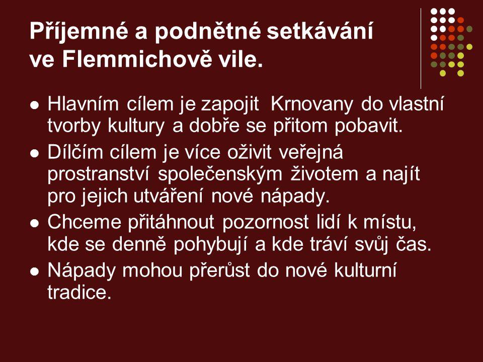 Příjemné a podnětné setkávání ve Flemmichově vile. Hlavním cílem je zapojit Krnovany do vlastní tvorby kultury a dobře se přitom pobavit. Dílčím cílem