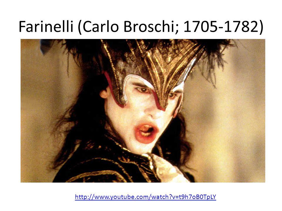 Farinelli (Carlo Broschi; 1705-1782) http://www.youtube.com/watch?v=t9h7oB0TpLY