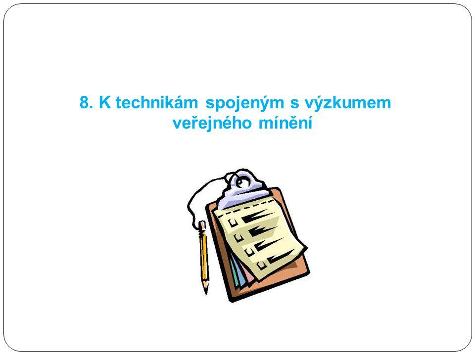 8. K technikám spojeným s výzkumem veřejného mínění