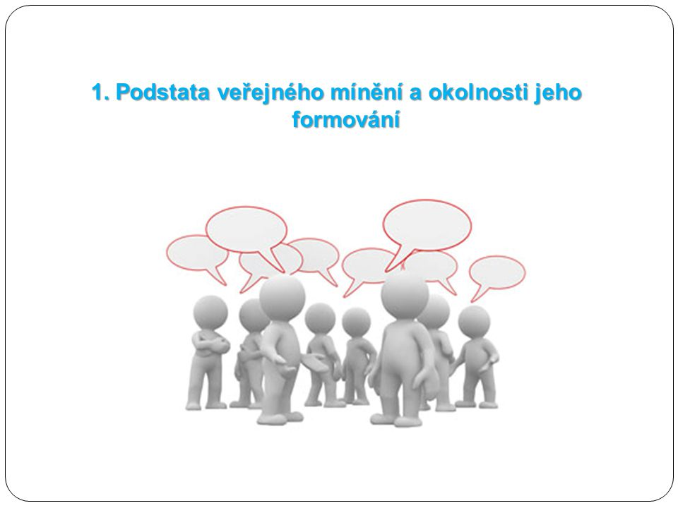 """Utváření veřejného mínění  Jednotlivec hodnotí událost, vytváří své počáteční individuální mínění (volba hodnocení z několika existujících, které je nejpřijatelnější)  Vzniká direfencované hodnocení (nové představy o události versus stará přesvědčení a postoje)  V důsledku """"setkávání se individuálních mínění v malé skupině nebo s názorovými vůdci vzniká skupinové mínění (rozpoznávání většinového a menšinového mínění, názorovém klima), skupina orientuje své členy v událostech a interpretuje i obsahy sdělované médii Co všechno individuální mínění ovlivňuje?"""