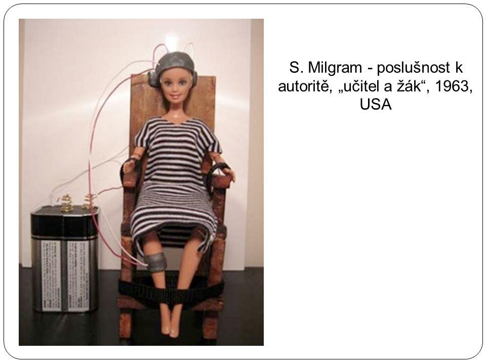 """S. Milgram - poslušnost k autoritě, """"učitel a žák , 1963, USA"""