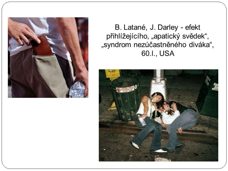 """B. Latané, J. Darley - efekt přihlížejícího, """"apatický svědek"""", """"syndrom nezúčastněného diváka"""", 60.l., USA"""