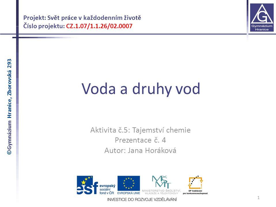 Voda a druhy vod 1 Projekt: Svět práce v každodenním životě Číslo projektu: CZ.1.07/1.1.26/02.0007 Aktivita č.5: Tajemství chemie Prezentace č. 4 Auto