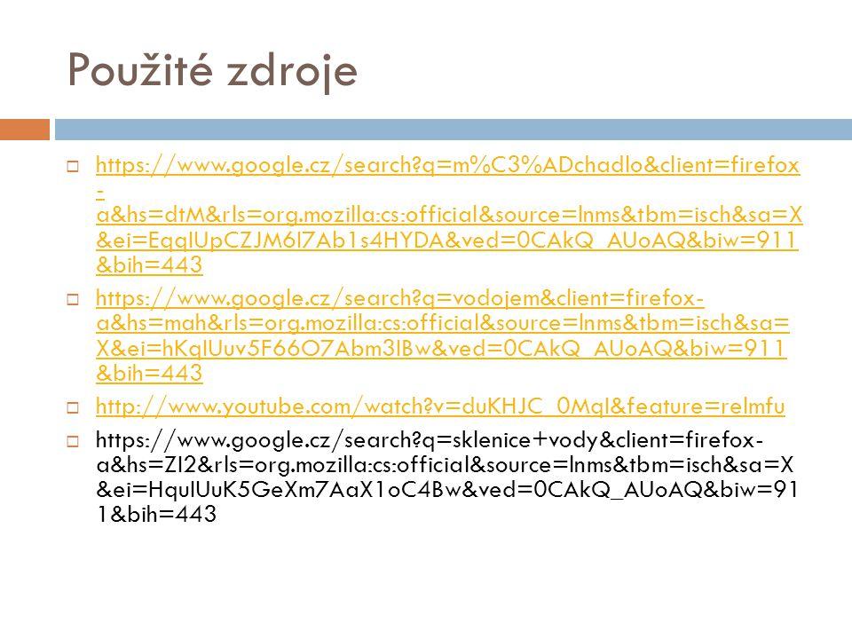 Použité zdroje  https://www.google.cz/search?q=m%C3%ADchadlo&client=firefox - a&hs=dtM&rls=org.mozilla:cs:official&source=lnms&tbm=isch&sa=X &ei=EqqI