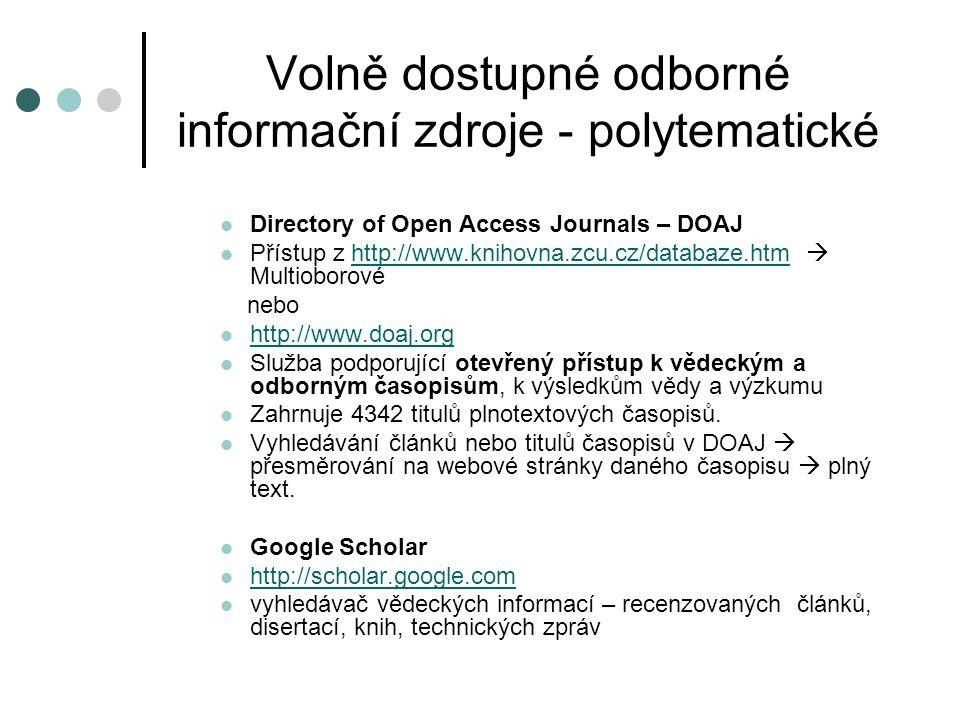 Volně dostupné odborné informační zdroje - polytematické Directory of Open Access Journals – DOAJ Přístup z http://www.knihovna.zcu.cz/databaze.htm 