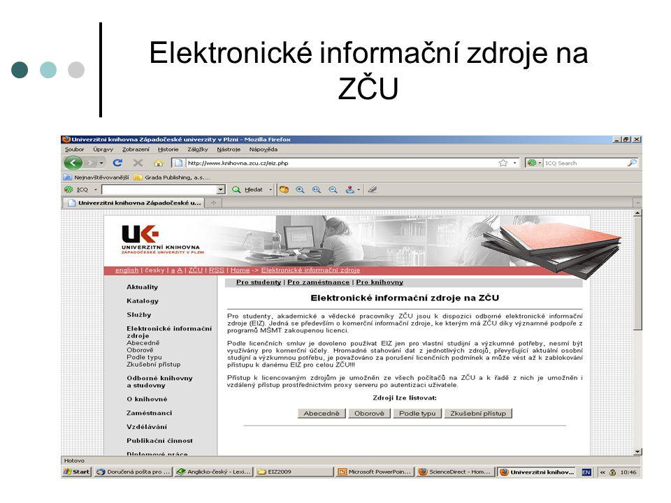 Elektronické informační zdroje na ZČU – tvorba dotazu Tvorba dotazu: Klíčová slova Dotaz z klíčových slov a booleovských (AND, OR, NOT) nebo proximitních operátorů (blízkost, souvislost slov, PRE, NEAR, WITHIN, FBY,…) Fráze – pokud více než 2 slova, pak v uvozovkách